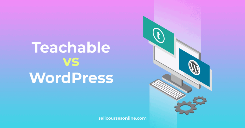 Teachable vs WordPress