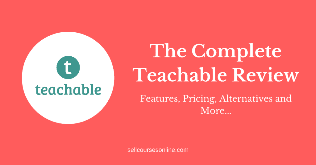 Teachable Review: Features, Pricing, Alternatives, and More