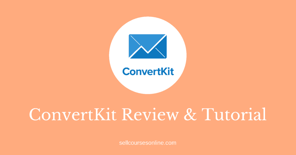 ConvertKit Review & Tutorial