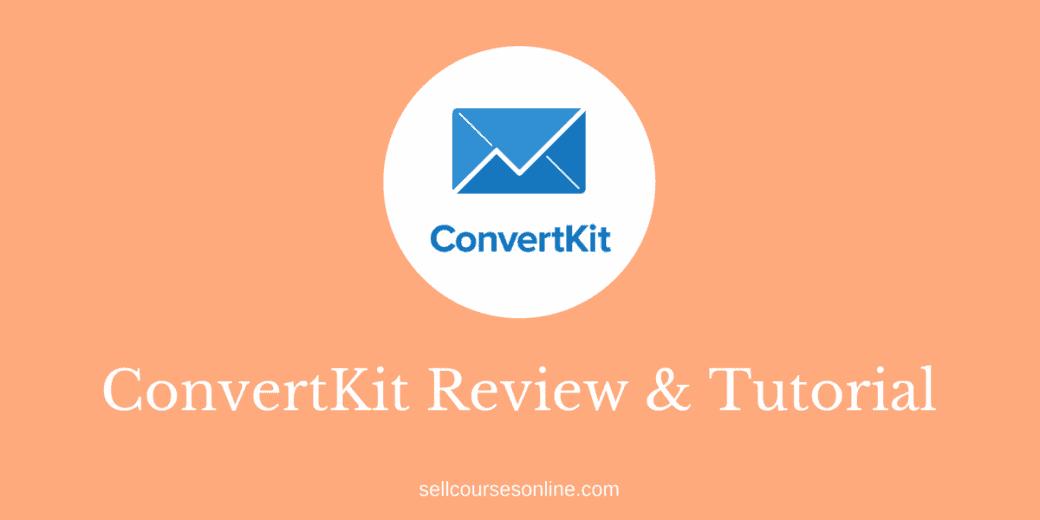 ConvertKit Review & Tutorial