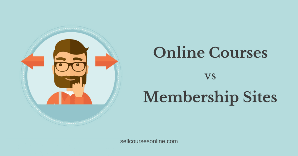 Online Courses vs Membership Sites