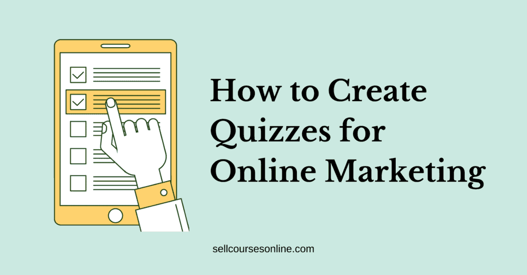 Create Quizzes for Online Marketing