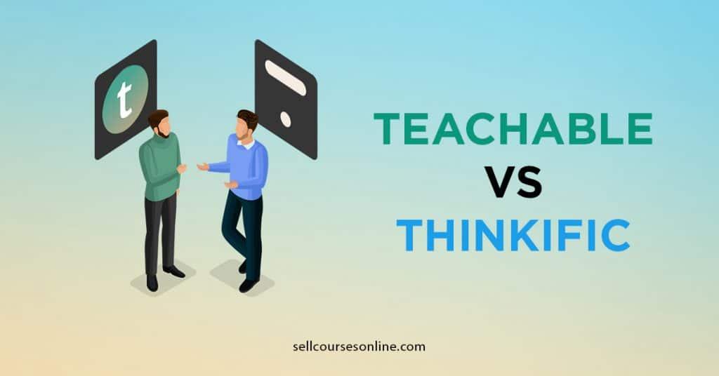 Teachable vs Thinkific Comparison