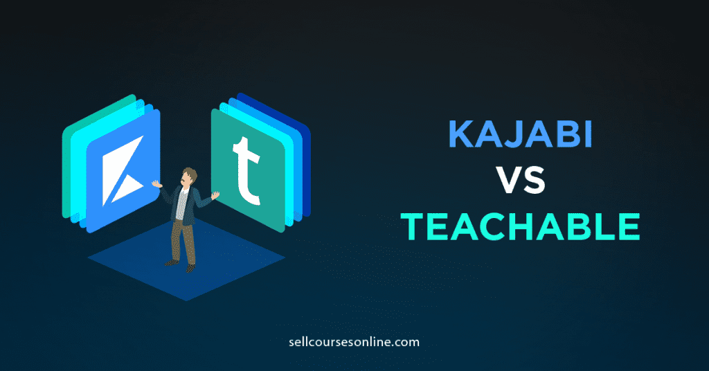 Kajabi vs Teachable: Which is Better?