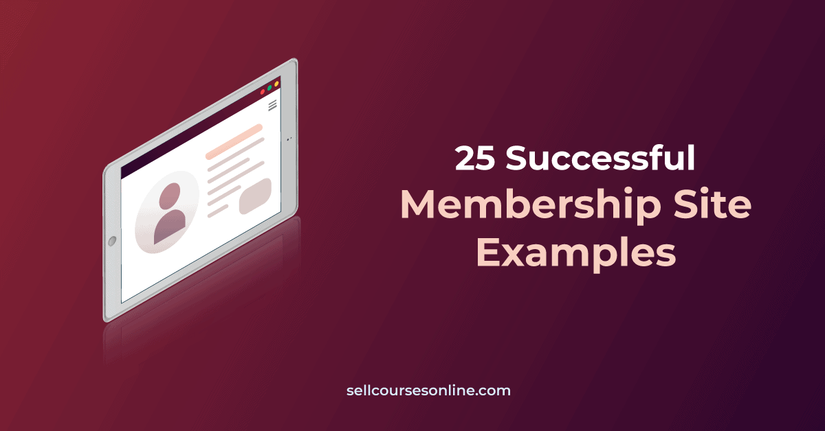 25 Membership Site Examples to Inspire You in 2021